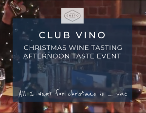 All I Want for Christmas…. Is Wine Saturday 11th December 2021 GUSTO Manchester – Afternoon Session